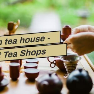 Pu erh tea house - Best Tea Shops