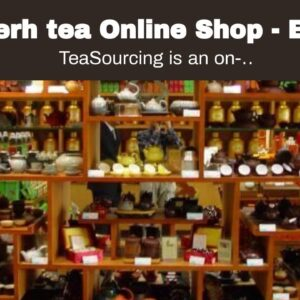 Pu erh tea Online Shop - Best Tea Shops