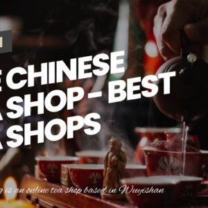 The Chinese tea shop - Best Tea Shops