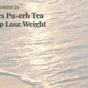 Does Pu-erh Tea Help Lose Weight