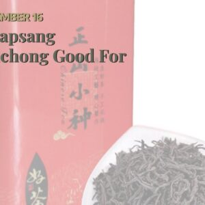 Is Lapsang Souchong Good For You
