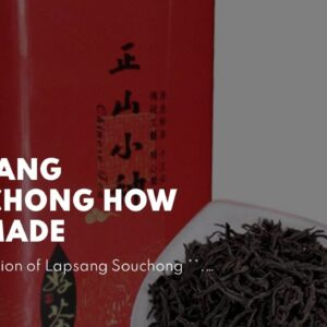 Lapsang Souchong How It's Made