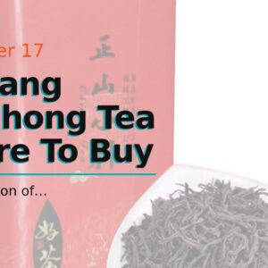 Lapsang Souchong Tea Where To Buy