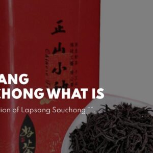 Lapsang Souchong What Is