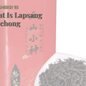 What Is Lapsang Souchong