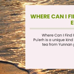 Where Can I Find Pu-erh Tea
