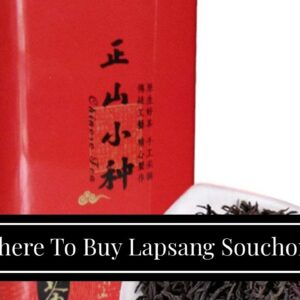 Where To Buy Lapsang Souchong