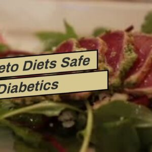 Are Keto Diets Safe For Diabetics