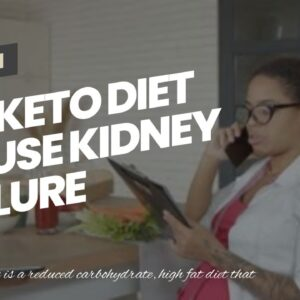 Do Keto Diet Cause Kidney Failure