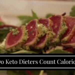 Do Keto Dieters Count Calories