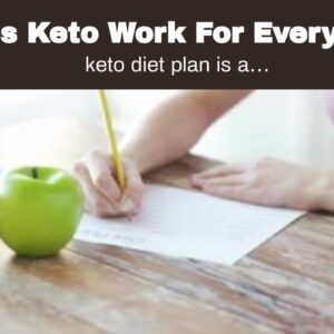 Does Keto Work For Everyone