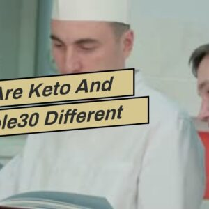 How Are Keto And Whole30 Different