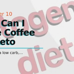 How Can I Have Coffee On Keto