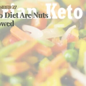 Keto Diet Are Nuts Allowed