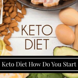 Keto Diet How Do You Start