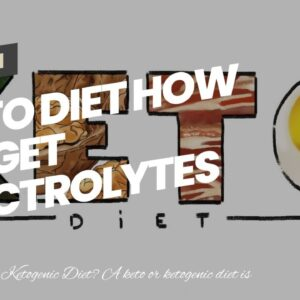 Keto Diet How To Get Electrolytes
