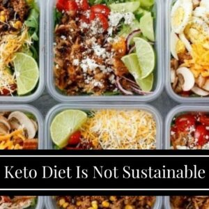 Keto Diet Is Not Sustainable