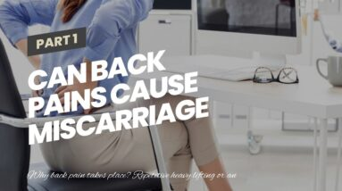 Can Back Pains Cause Miscarriage