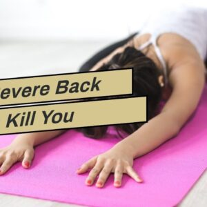 Can Severe Back Pain Kill You
