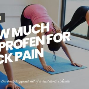 How Much Ibuprofen For Back Pain