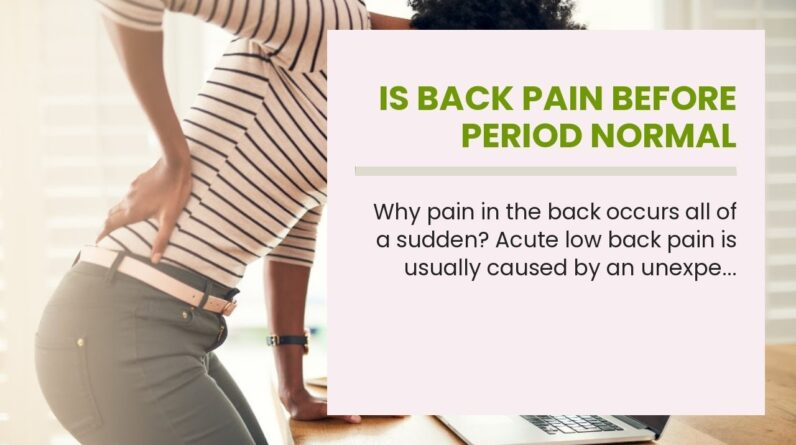 Is Back Pain Before Period Normal