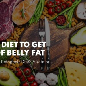 Keto Diet To Get Rid Of Belly Fat