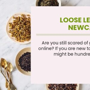 Loose Leaf Tea Newcastle?