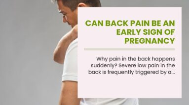 Can Back Pain Be An Early Sign Of Pregnancy