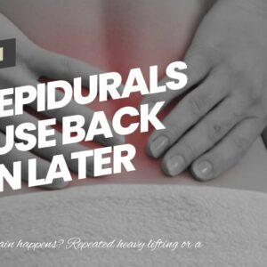 Do Epidurals Cause Back Pain Later