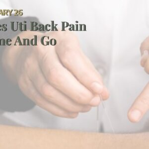 Does Uti Back Pain Come And Go