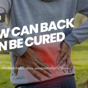 How Can Back Pain Be Cured