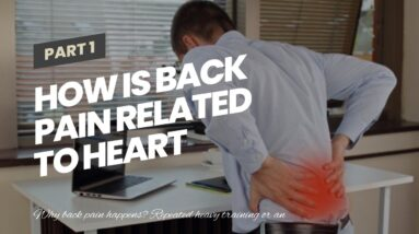 How Is Back Pain Related To Heart